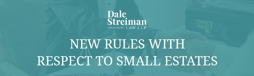 NEW RULES WITH RESPECT TO SMALL ESTATES