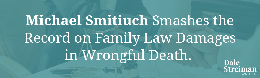 Michael Smitiuch Smashes the Record on Family Law Damages in Wrongful Death